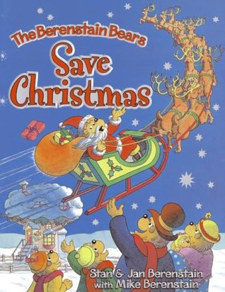Ebook The Berenstain Bears Save Christmas by Stan Berenstain PDF!