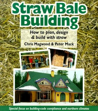 Straw Bale Building by Chris Magwood
