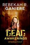 Dead Awakenings by Rebekah R. Ganiere