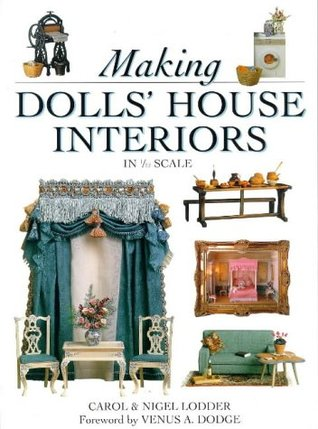 Making Dolls\' House Interiors in 1/2 Scale by Carol Lodder