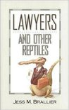 Lawyers and Other Reptiles