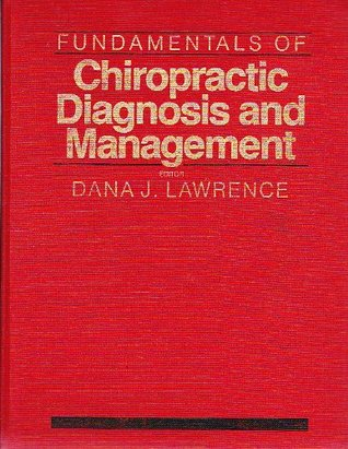 Fundamentals of Chiropractic Diagnosis and Management