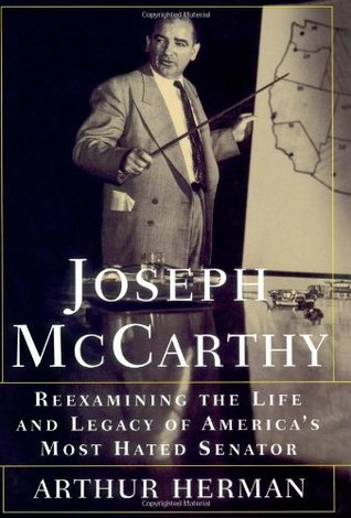 Joseph McCarthy: Reexamining the Life and Legacy of
