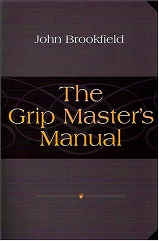 The Grip Master's Manual by John Brookfield