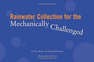 Rainwater Collection for the Mechanically Challenged