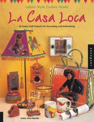 La Casa Loca by Kathy Cano-Murillo