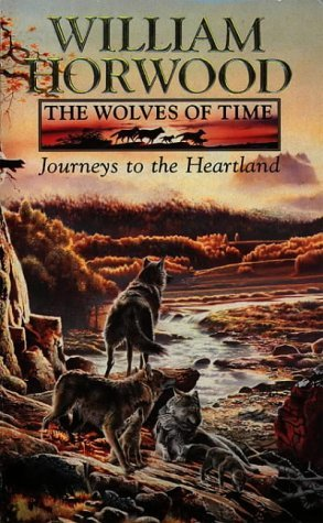 Journeys to the Heartland by William Horwood