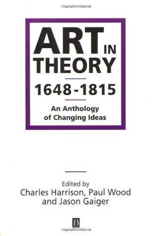 Art in Theory 1648-1815: An Anthology of Changing Ideas