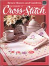 Pleasures of Cross Stitch (Better homes and gardens books)