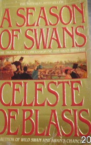 A Season of Swans by Celeste De Blasis