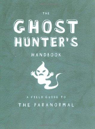 The Ghost Hunter's Handbook by Lori Summers
