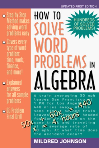 How to Solve Word Problems in Algebra: A Solved Problem Approach by ...