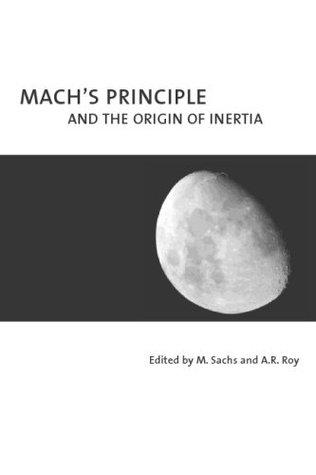 Mach's Principle: And the Origin of Inertia