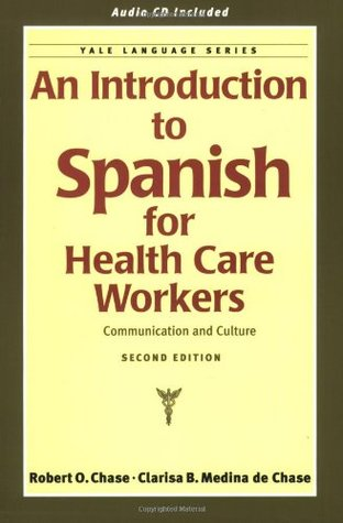 An Introduction to Spanish for Health Care Workers: Communication and Culture Descargar ebooks kostenlos epub