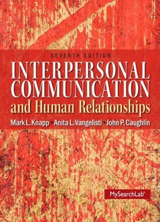 Interpersonal Communication & Human Relationships, 7/e