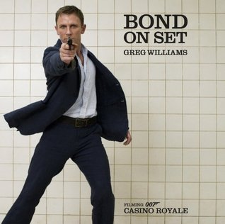 f9dfc33f42 Bond on Set: Filming Casino Royale by Greg Williams