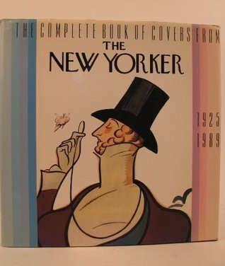 Complete Book Of Covers From The New Yorker: 1925-1989