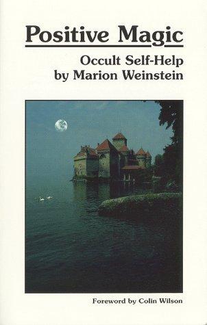 Positive Magic by Marion Weinstein