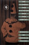 On Clowns: The Dictator and The Artist: Essays