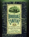 Honourable Company: A History of the English East India Company