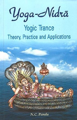 Yoga Nidra Yogic Trance Theory Practice And Applications By