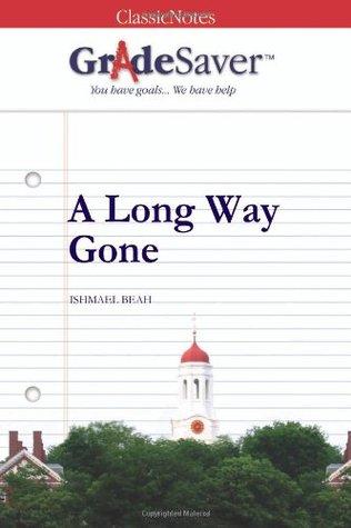 GradeSaver (TM) ClassicNotes: A Long Way Gone