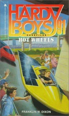 Hot Wheels (The Hardy Boys Casefiles, #91)