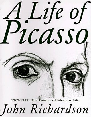 A Life of Picasso: 1907-1917: The Painter of Modern Life
