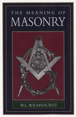 The Meaning of Masonry by W.L. Wilmshurst