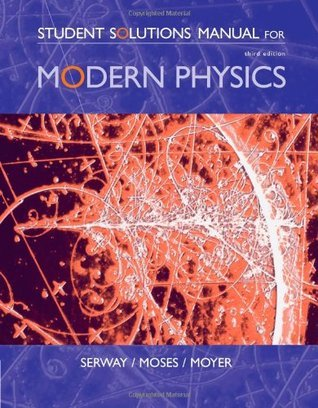 Student Solutions Manual for Serway/Moses/Moyer's Modern Physics, 3rd