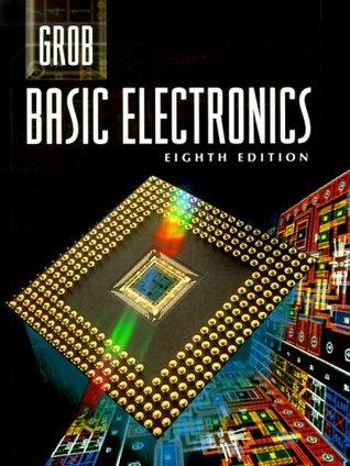Grob basic electronics [student's edition] by bernard grob.