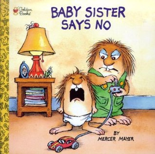 Baby Sister Says No! (A Golden Look-Look Book)