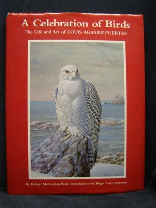 A Celebration of Birds: The Life and Art of Louis Agassiz Fuertes