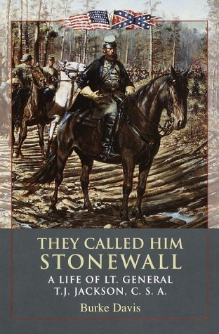 They Called Him Stonewall by Burke Davis