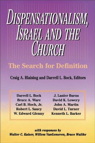Dispensationalism, Israel and the Church: The Search for Definition