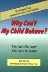 Why Can't My Child Behave?: Why Can't She Cope?  Why Can't He Learn?  The Feingold Diet updated for today's busy families