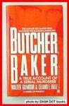 Butcher, Baker: A True Account of a Serial Murder