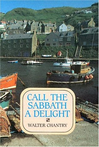 Call the Sabbath a Delight by Walter J. Chantry