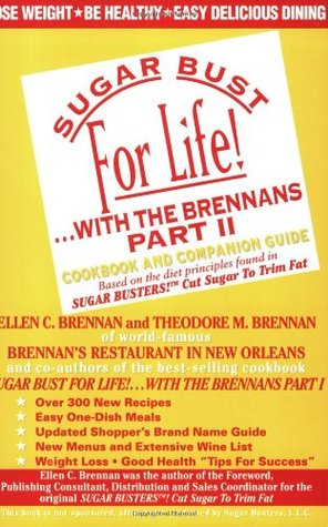 Sugar Bust for Life!...With the Brennans, Part II : Cookbook and Companion Guide
