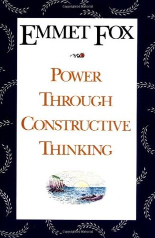 Power through constructive thinking by emmet fox 838916 fandeluxe Images
