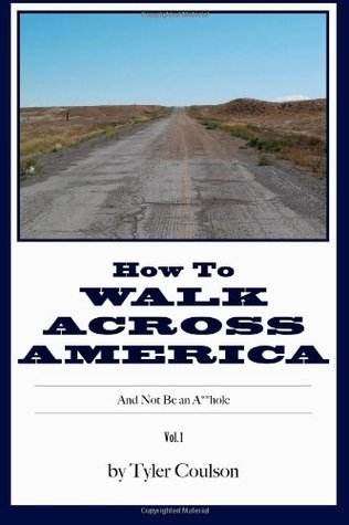 How to Walk Across America: And Not Be an A**hole