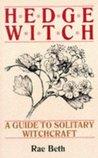 Hedge Witch: A Gu...