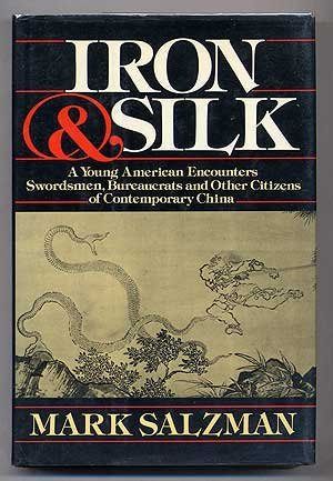 iron and silk mark salzmans cultural learning in china essay Analysis of iron and silk by mark salzman essay 638 words | 3 pages analysis of iron and silk by mark salzman this book was given to me by a good friend who knew that i had an interest in asia.