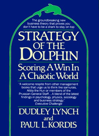 Strategy of the Dolphin by Dudley Lynch