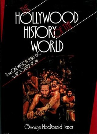 The Hollywood History of the World: From One Million Years B.C. to Apocalypse Now