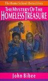 The Mystery of the Homeless Treasure by John Bibee
