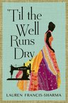 'Til the Well Runs Dry by Lauren Francis-Sharma