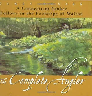 The Complete Angler by James Prosek