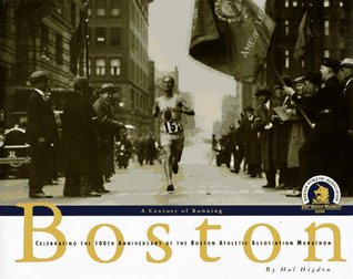 boston-a-century-of-running-celebrating-the-100th-anniversary-of-the-boston-athletic-association-marathon