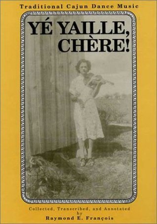 Ye Yaille Chere, Traditional Cajun Dance Music